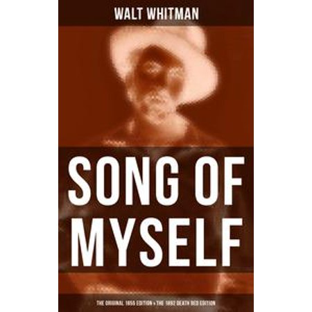 SONG OF MYSELF (The Original 1855 Edition & The 1892 Death Bed Edition) - - Halloween Songs Original Artist