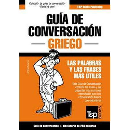 Guía De Conversación Español Griego Y Mini Diccionario De 250 Palabras Ebook