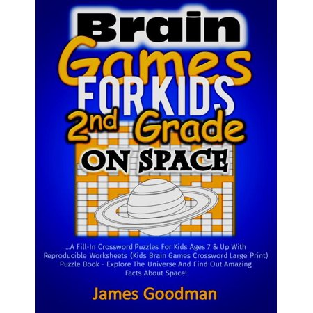 Halloween Games For 2nd Grade (Brain Games for Kids 2nd Grade on Space: A Fill-In Crossword Puzzles for Kids Ages 7 & Up with Reproducible Worksheets (Kids Brain Games Crossword)