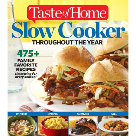 Taste of Home Slow Cooker Throughout the Year : 475+Family Favorite Recipes Simmering for Every Season](Taste Of Home Halloween Recipe Book)