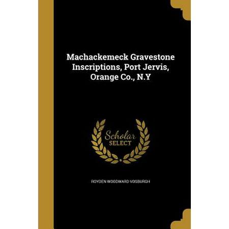 Machackemeck Gravestone Inscriptions, Port Jervis, Orange Co., N.y](Halloween Gravestone Inscriptions)