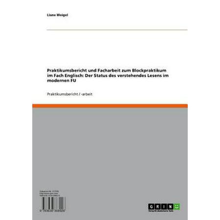 Praktikumsbericht und Facharbeit zum Blockpraktikum im Fach Englisch: Der Status des verstehendes Lesens im modernen FU - eBook (Brille Zum Lesen In Der Masse)