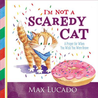 I'm Not a Scaredy Cat : A Prayer for When You Wish You Were Brave](Scared Cat Halloween)