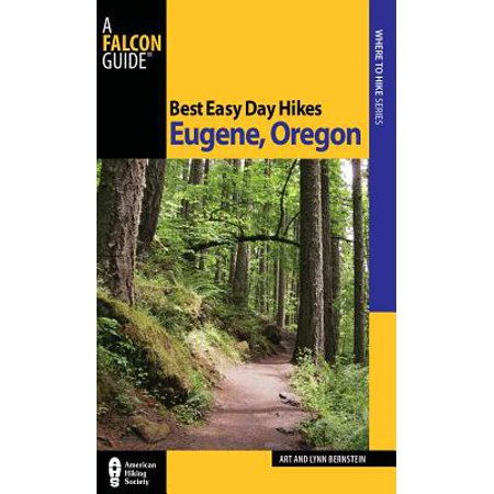 Best Easy Day Hikes Eugene, Oregon - eBook - Party City Eugene Oregon