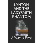 Lynton: Lynton and the Ladysmith Phantom (Paperback)