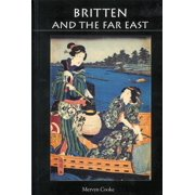 Britten and the Far East : Asian Influences in the Music of Benjamin Britten