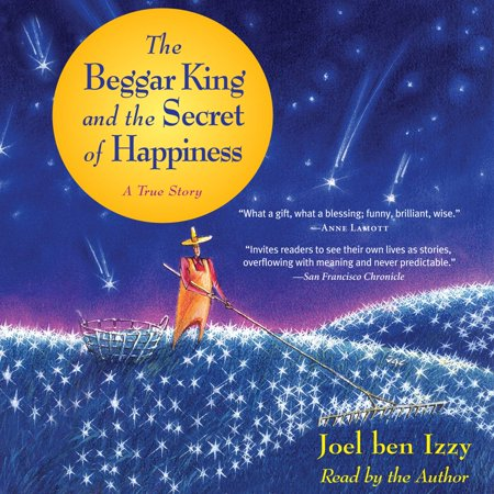 The Beggar King and the Secret of Happiness - (The Beggar King And The Secret Of Happiness)