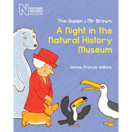 The Queen & Mr Brown: A Night in the Natural History (Night At The Museum London Natural History)