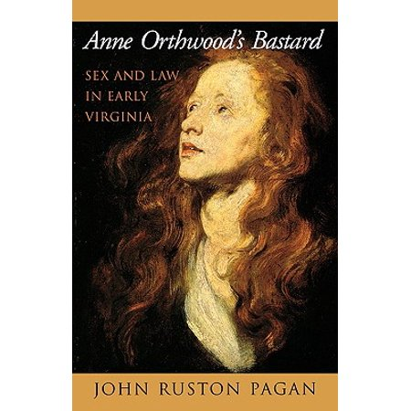 Anne Orthwood's Bastard : Sex and Law in Early Virginia - Virginia Halloween Mask Law