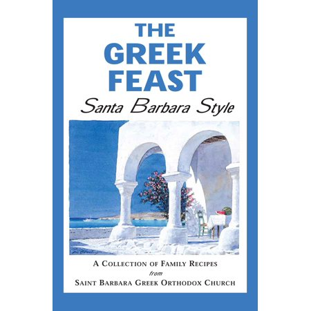 The Greek Feast: Santa Barbara Style - (State St Santa Barbara)