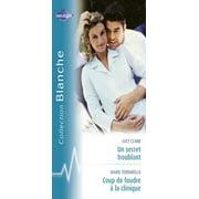 Un secret troublant - Coup de foudre à la clinique (Harlequin Blanche) - eBook