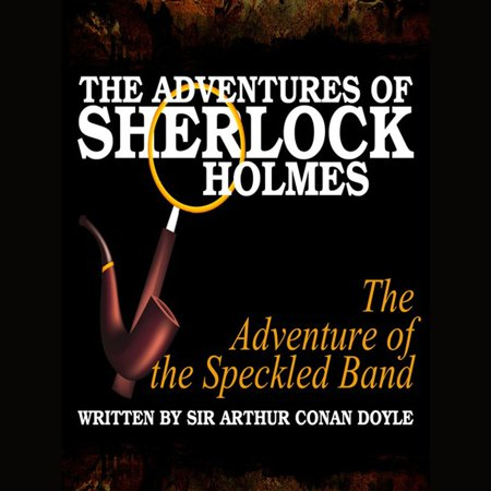 The Adventures of Sherlock Holmes - The Adventure of the Speckled Band - Audiobook