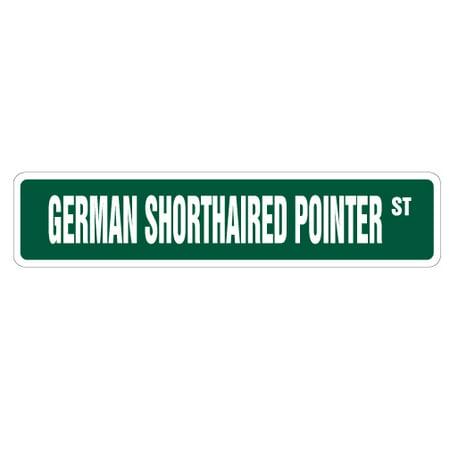 "GERMAN SHORTHAIRED POINTER Street Sign dog lover pet animal purebred | Indoor/Outdoor | 18"" Wide"