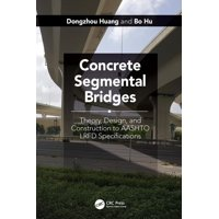Concrete Segmental Bridges: Theory, Design, and Construction to AASHTO LRFD Specifications (Hardcover)