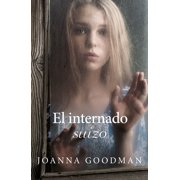 El Internado Suizo (Paperback)
