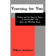Bible in the Modern World: Yearning for You: Psalms and the Song of Songs in Conversation with Rock and Worship Songs (Hardcover)