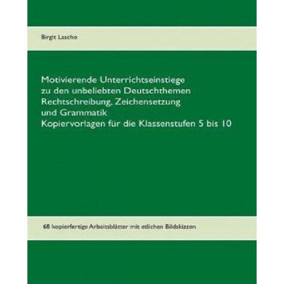 Motivierende Unterrichtseinstiege Zu Den Unbeliebten Deutschthemen ...