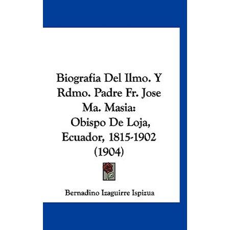 Biografia del Ilmo. y Rdmo. Padre Fr. Jose Ma. Masia : Obispo de Loja, Ecuador, 1815-1902 (1904)