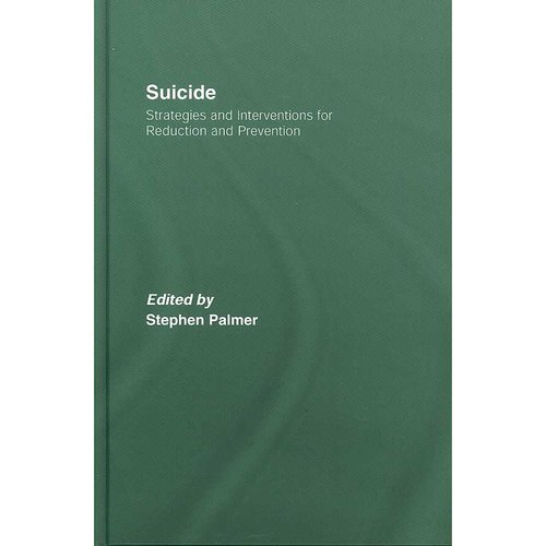 Suicide : Strategies and Interventions for Reduction and Prevention