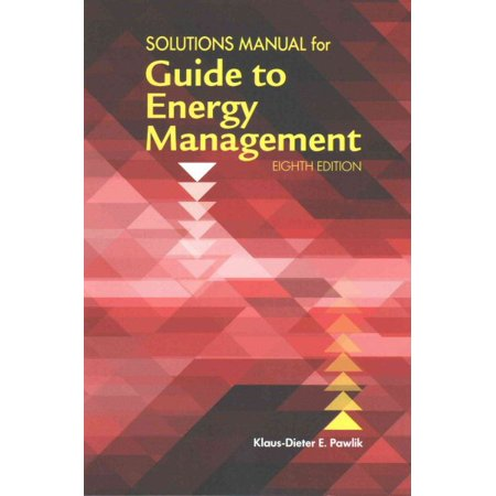 Solutions Manual for the Guide to Energy Management, Eighth