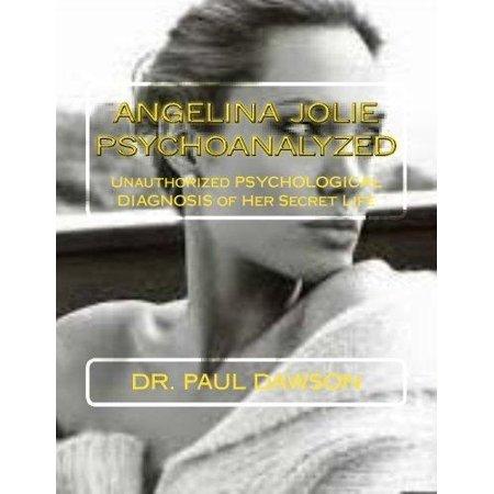 Angelina Jolie Psychoanalyzed  Unauthorized Psychological Diagnosis Of Her Secret Life