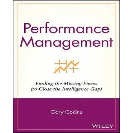 Performance Management  Finding The Missing Pieces  To Close The Intelligence Gap