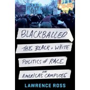 Blackballed : The Black and White Politics of Race on America's Campuses (Paperback)