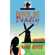 Dutch Me Deadly