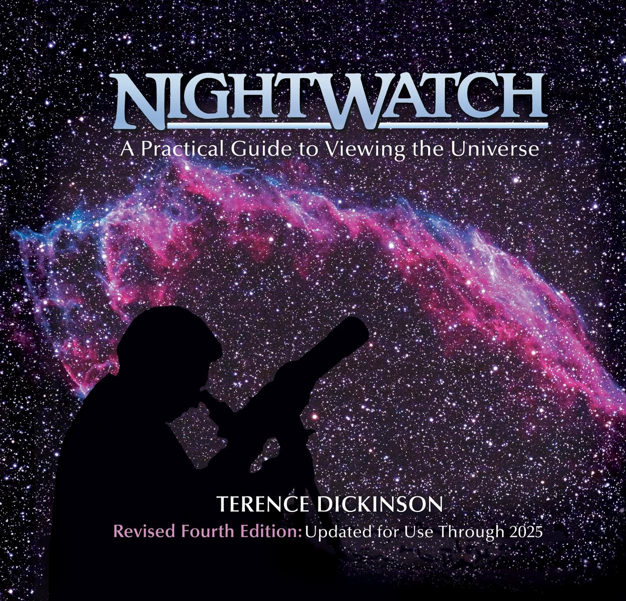 Nightwatch : A Practical Guide to Viewing the Universe