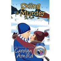 McKinley Mysteries: Short & Sweet Cozies: Skiing is Murder (Paperback)