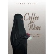 Coffee Wives : Polygamous Muslims
