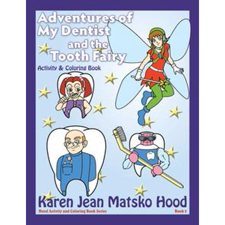 Adventures of My Dentist and the Tooth Fairy - eBook