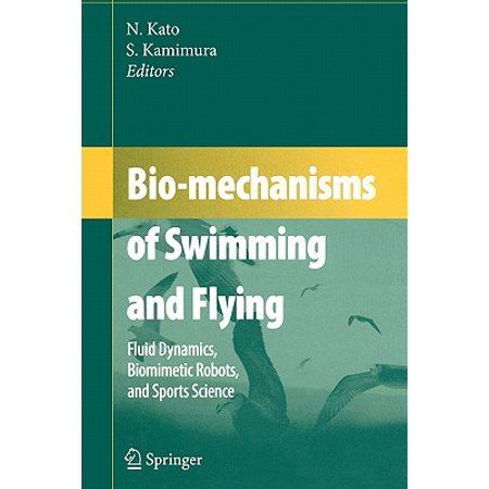 Bio-Mechanisms of Swimming and Flying : Fluid Dynamics, Biomimetic Robots,  and Sports Science