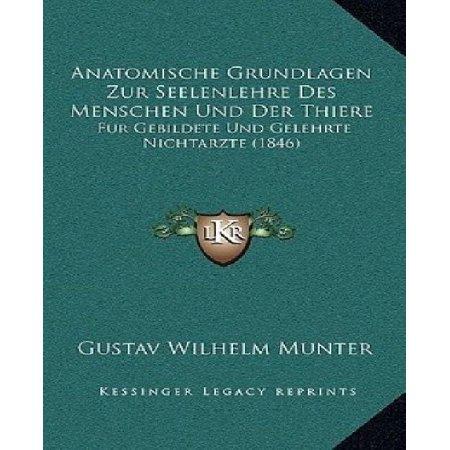 Anatomische Grundlagen Zur Seelenlehre Des Menschen Und Der Thiere: Fur Gebildete Und Gelehrte Nichtarzte (1846) - image 1 de 1