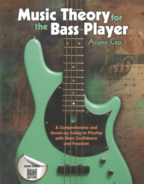 Music Theory for the Bass Player : A Comprehensive and Hands-On Guide to Playing with More... by