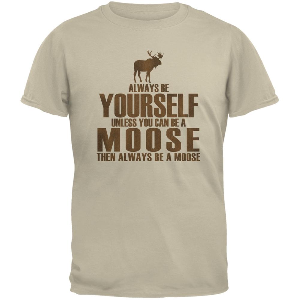 Always Be Yourself Moose Sand Adult T-Shirt - image 1 de 1