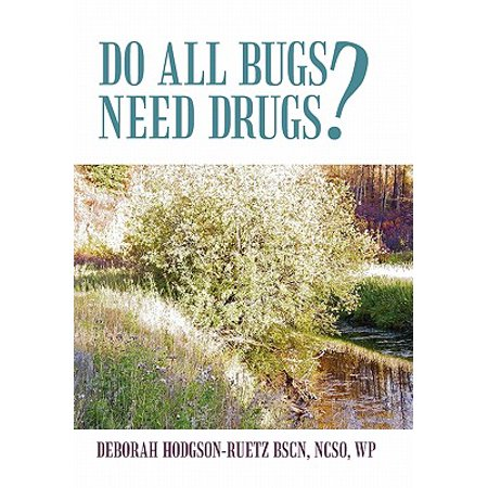 Do All Bugs Need Drugs? : Conventional and Herbal Treatments of Common (Drug Treatment)