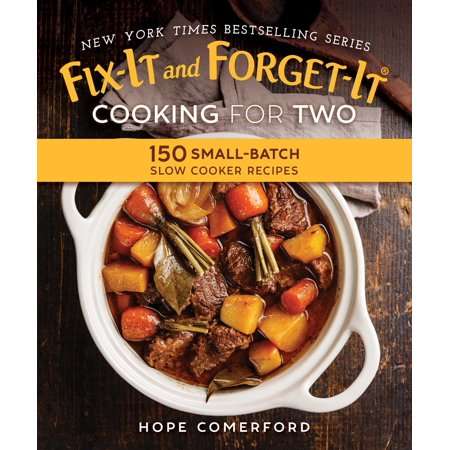 Fix-It and Forget-It Cooking for Two : 150 Small-Batch Slow Cooker