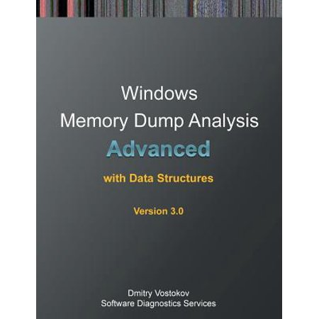Advanced Windows Memory Dump Analysis with Data Structures : Training Course Transcript and Windbg Practice Exercises with Notes, Third (Host Process For Windows Services High Memory Usage)