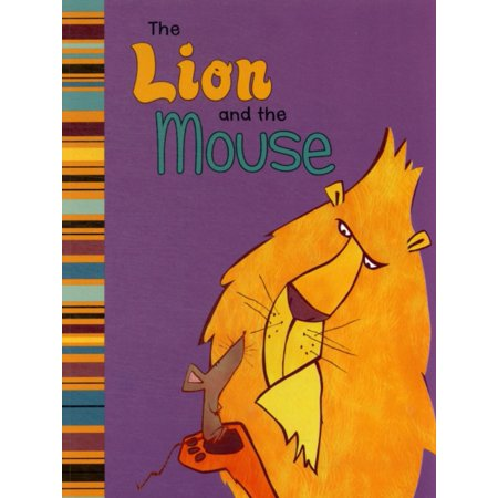 The Lion and the Mouse: A Retelling of Aesop's Fable (My First Classic Story) (Lion And Mouse Story In English Writing)