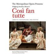 The Metropolitan Opera Presents Wolfgang Amadeus Mozart's Cosi Fan Tutte