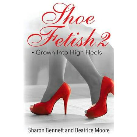 Shoe Fetish 2 : - Grown Into High Heels
