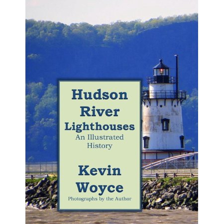 Hudson River Lighthouses: An Illustrated History - eBook