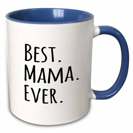 3dRose Best Mama Ever - Gifts for moms - Mother nicknames - Good for Mothers day - black text - Two Tone Blue Mug,