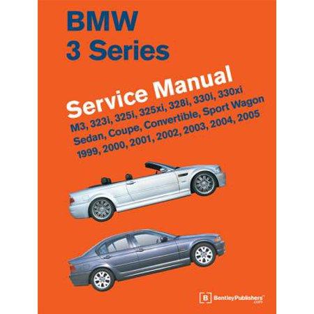 BMW 3 Series (E46) Service Manual: 1999, 2000, 2001, 2002, 2003, 2004, 2005 : M3, 323i, 325i, 325xi, 328i, 330i, 330xi, Sedan, Coupe, Convertible, Sport Wagon