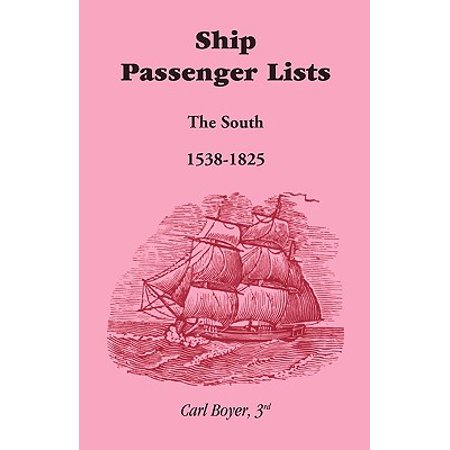 Ship Passenger Lists, the South (1538-1825)