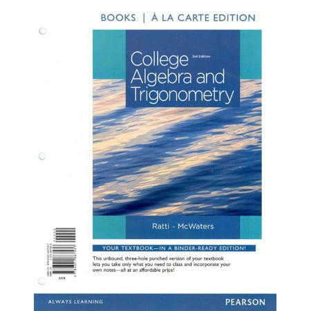 College Algebra and Trigonometry, Books a la Carte Edition Plus Mymathlab -- Access Card
