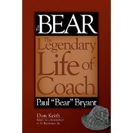 The Bear : The Legendary Life of Coach Paul