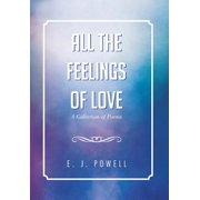 All the Feelings of Love : A Collection of Poems