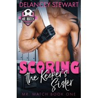 Mr. Match: Scoring the Keeper's Sister (Paperback)